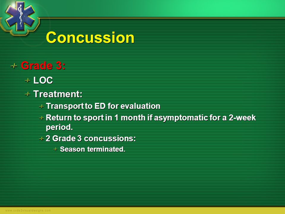 Concussion Grade 3: LOC Treatment: Transport to ED for evaluation