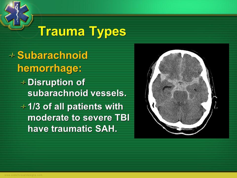 Trauma Types Subarachnoid hemorrhage: