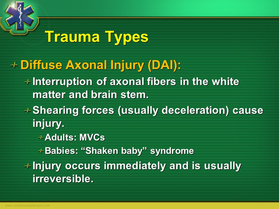 Trauma Types Diffuse Axonal Injury (DAI):