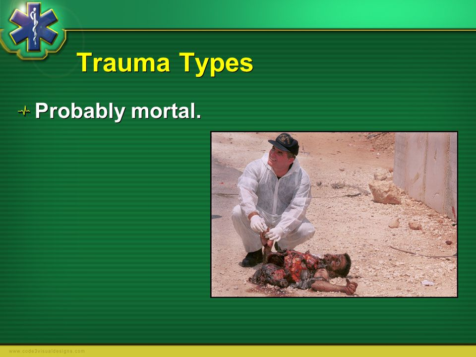Trauma Types Probably mortal.