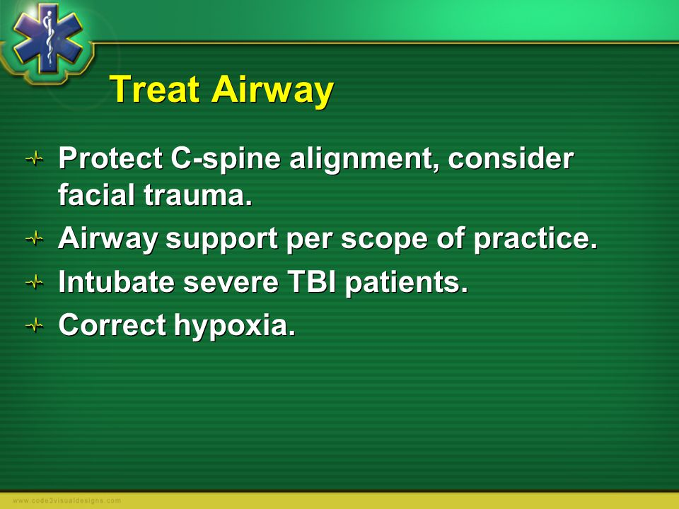 Treat Airway Protect C-spine alignment, consider facial trauma.