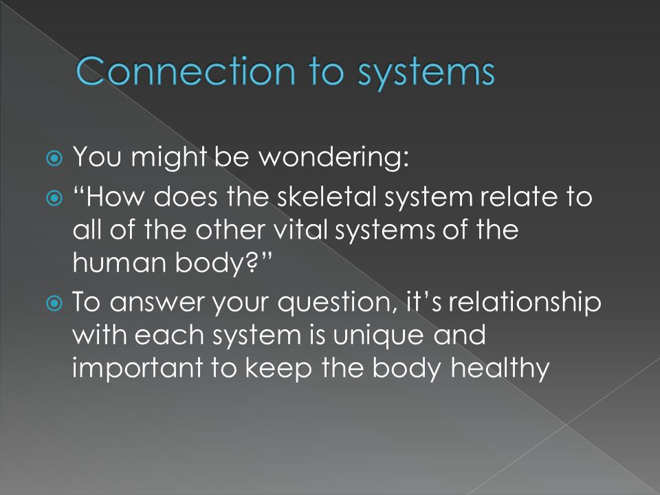 Connection to systems You might be wondering: