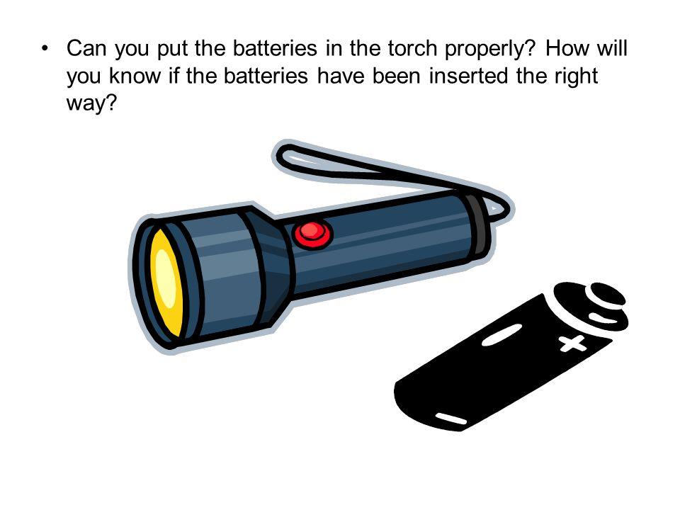 Can you put the batteries in the torch properly