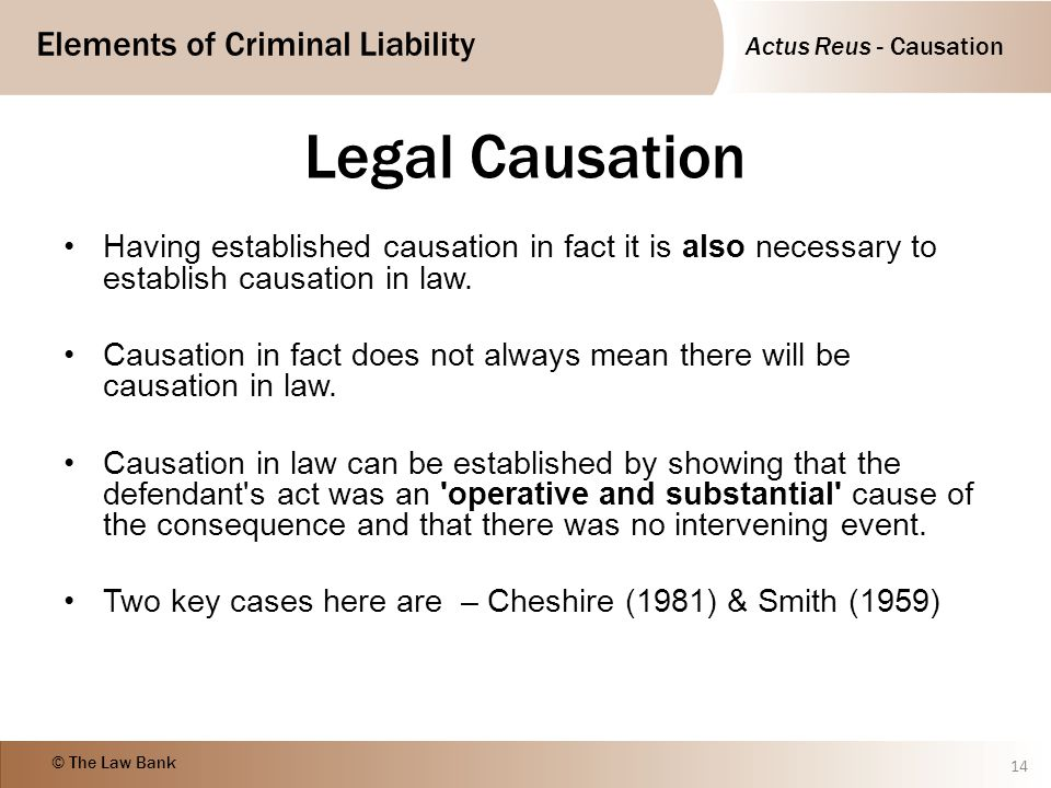 Legal Causation Having established causation in fact it is also necessary to establish causation in law.