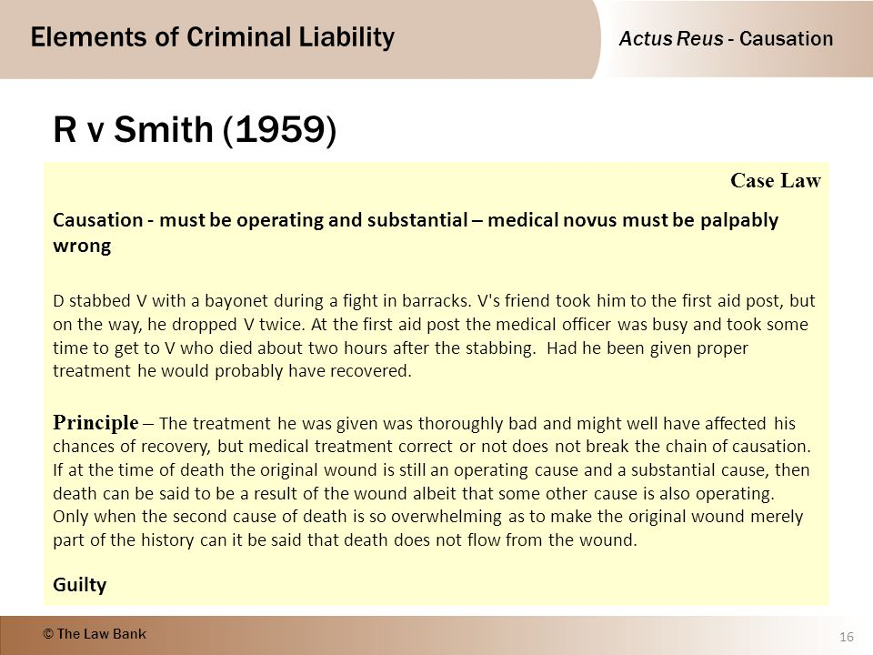 R v Smith (1959) Case Law. Causation - must be operating and substantial – medical novus must be palpably wrong.