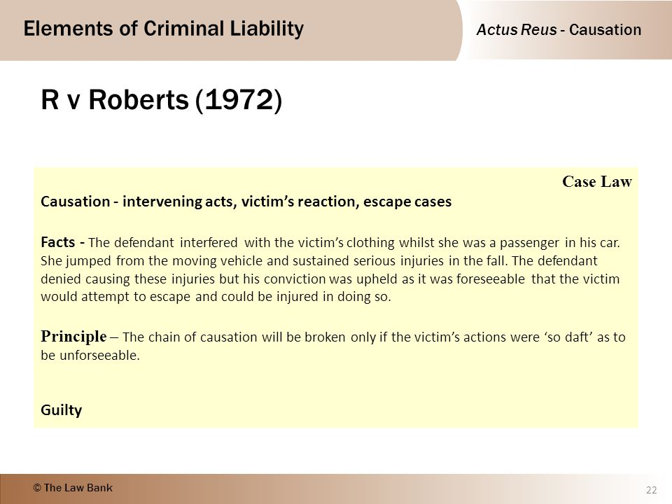 R v Roberts (1972) Case Law. Causation - intervening acts, victim's reaction, escape cases.