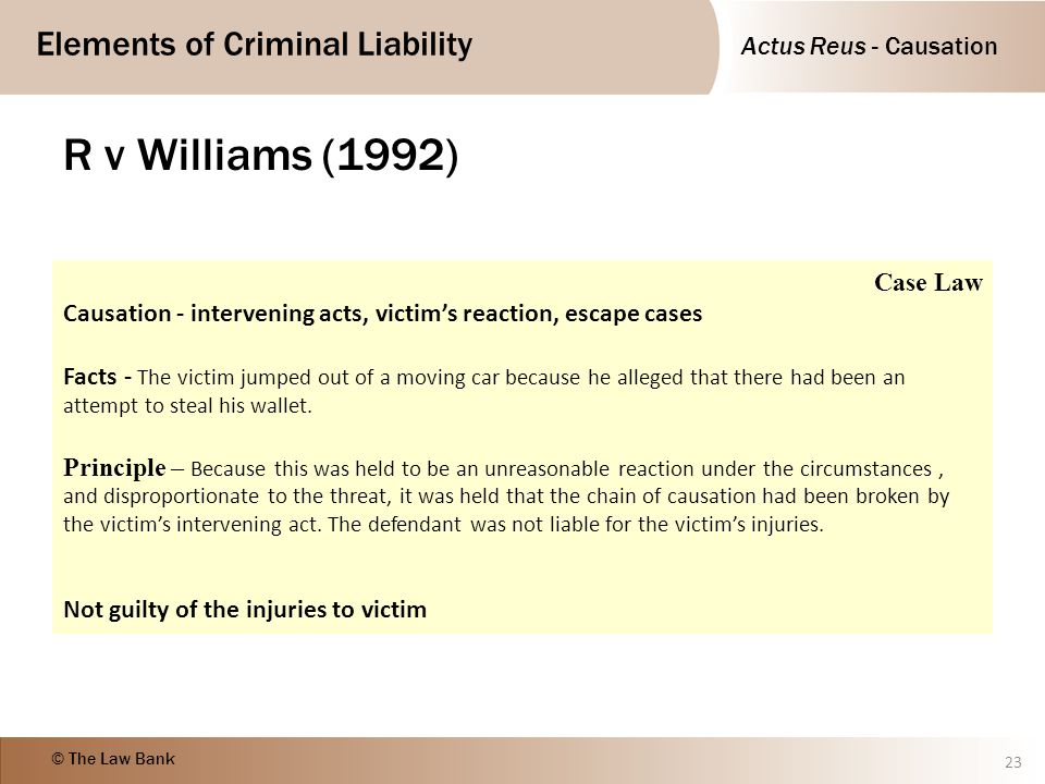 R v Williams (1992) Case Law. Causation - intervening acts, victim's reaction, escape cases.