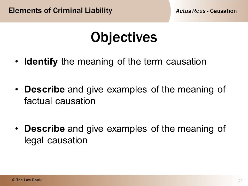 Objectives Identify the meaning of the term causation
