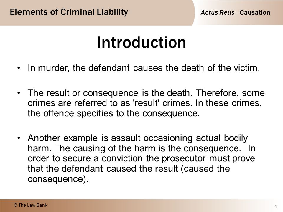 Introduction In murder, the defendant causes the death of the victim.