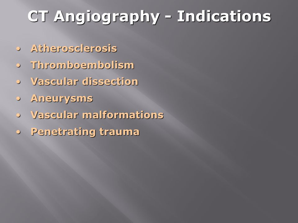CT Angiography - Indications