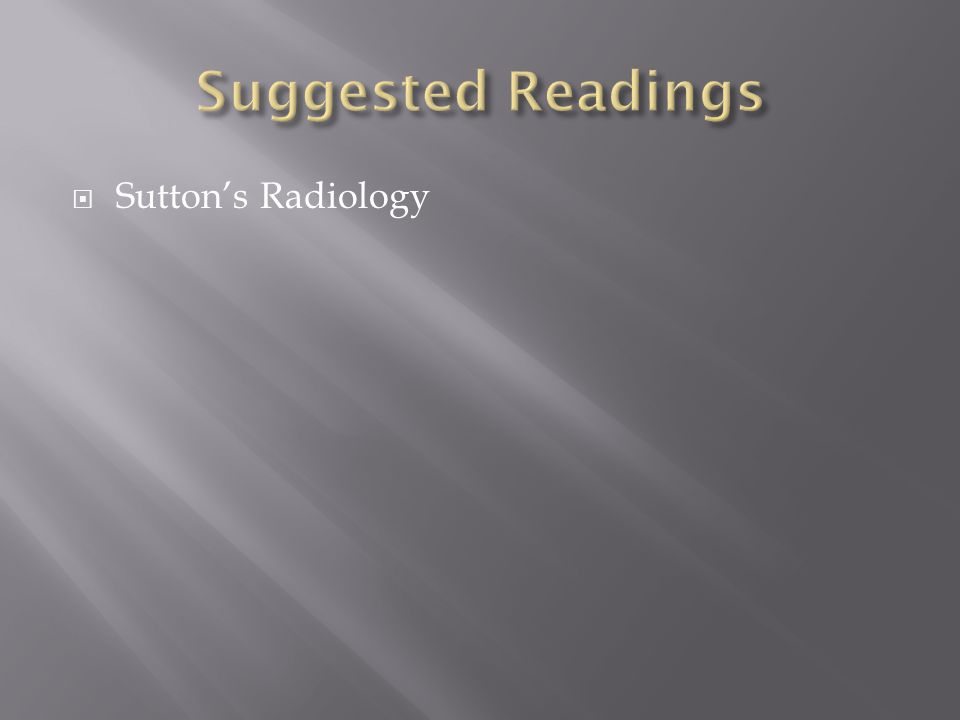 Suggested Readings Sutton's Radiology