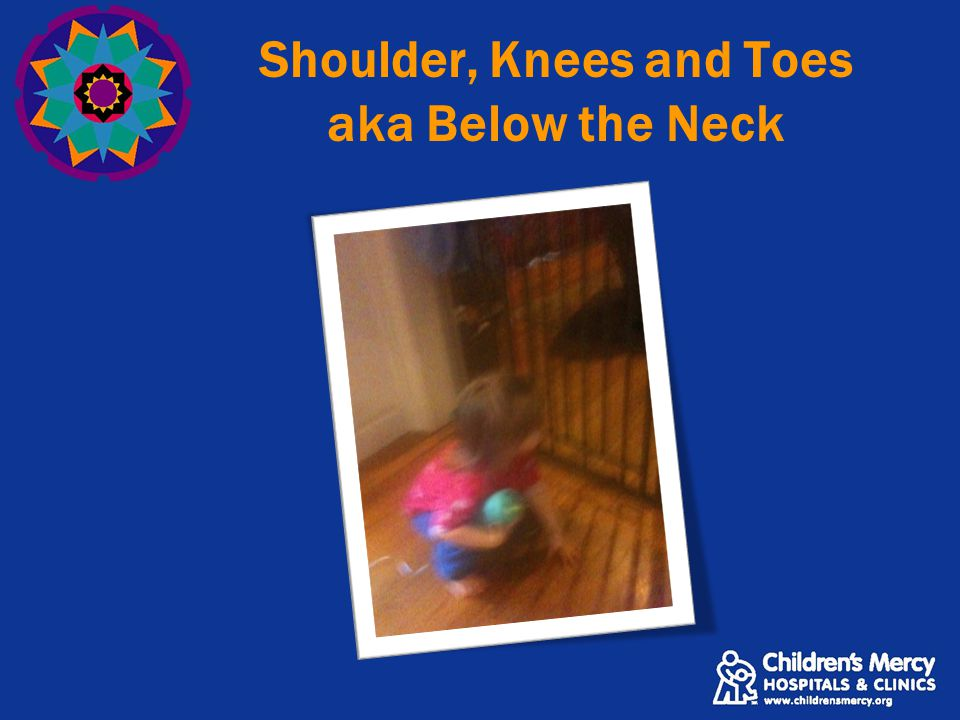 Shoulder, Knees and Toes aka Below the Neck