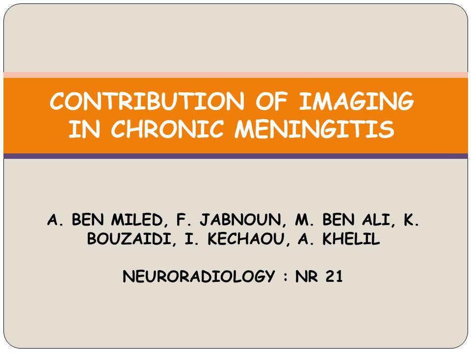 CONTRIBUTION OF IMAGING IN CHRONIC MENINGITIS