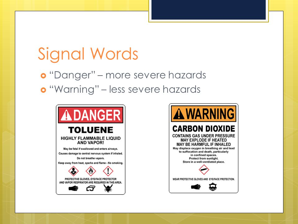 Signal Words Danger – more severe hazards