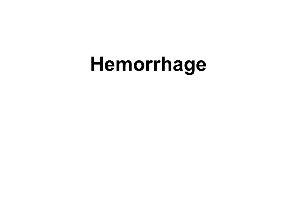 Hemorrhage http://usmlewiki.org/index.php title=USMLE_Wiki:Hemodynamic_Disorders. http://www.pathguy.com/lectures/fluids.htm#intro.