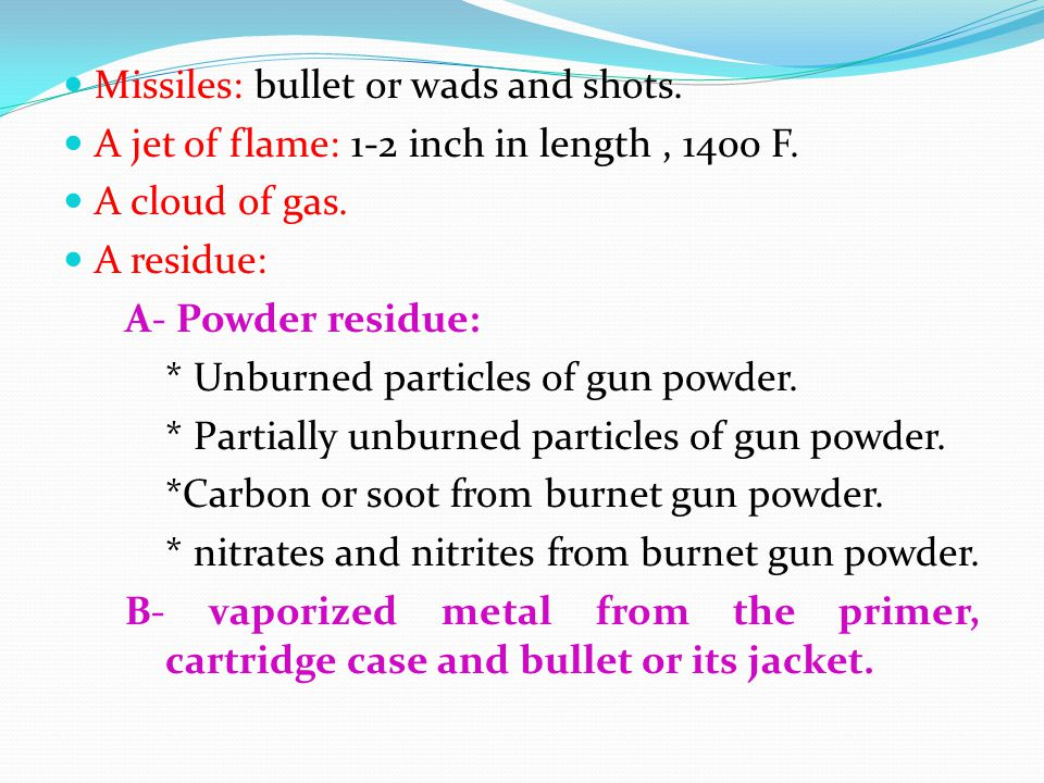Missiles: bullet or wads and shots.