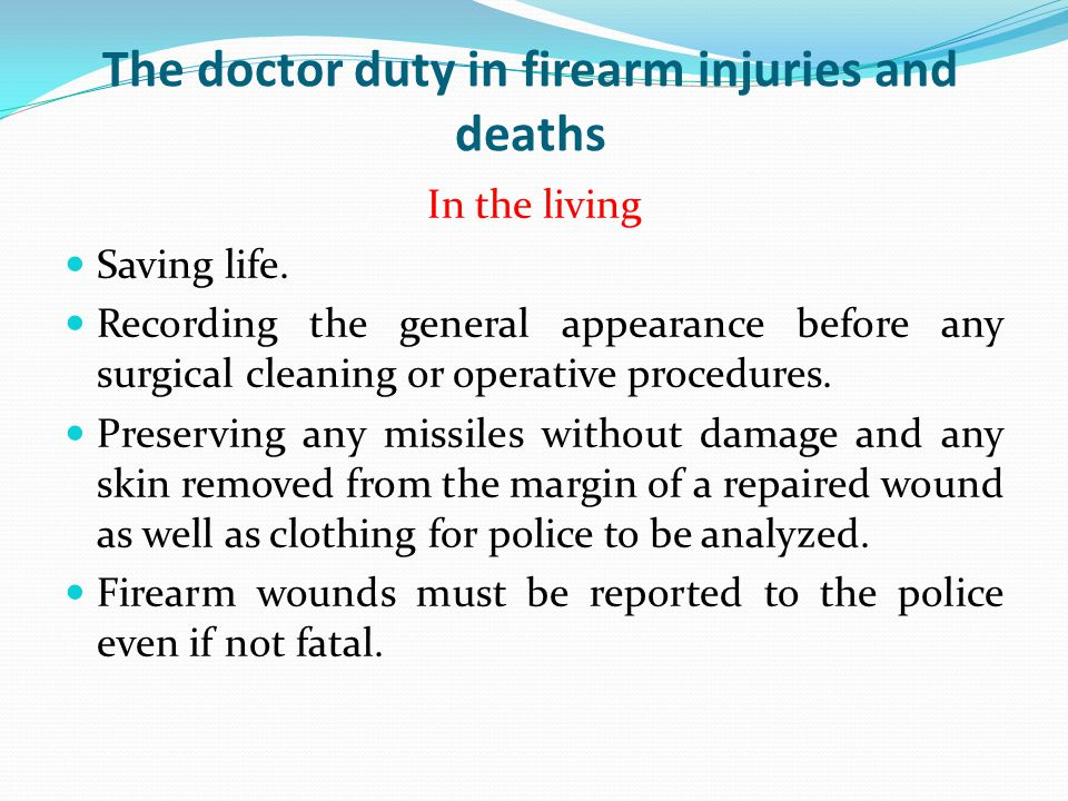 The doctor duty in firearm injuries and deaths