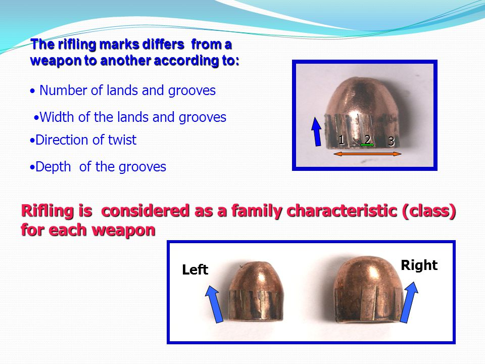The rifling marks differs from a weapon to another according to: