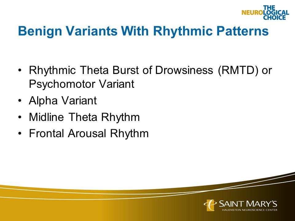 Benign Variants With Rhythmic Patterns