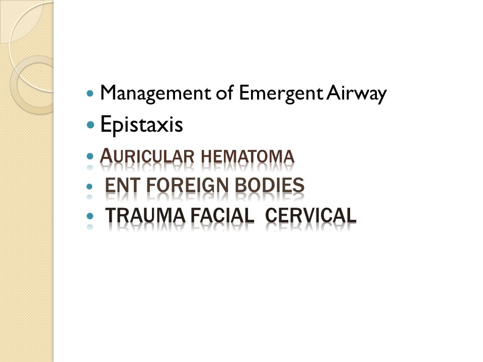Epistaxis Management of Emergent Airway Auricular Hematoma
