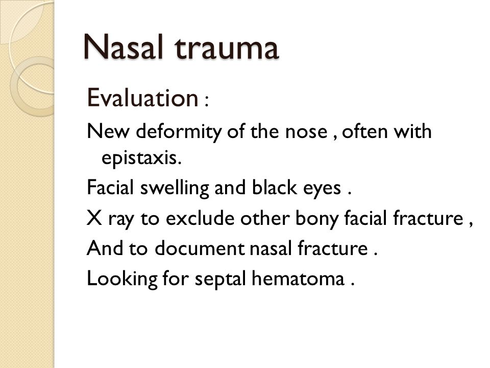 Nasal trauma Evaluation :
