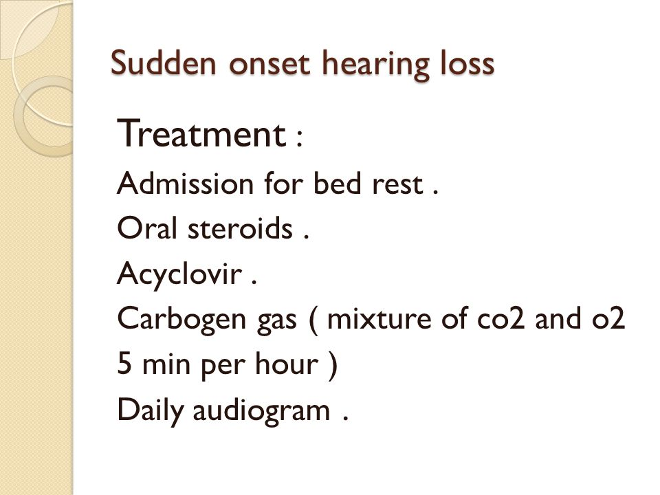 Sudden onset hearing loss