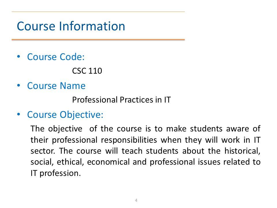 Course Information Course Code: Course Name Course Objective: CSC 110