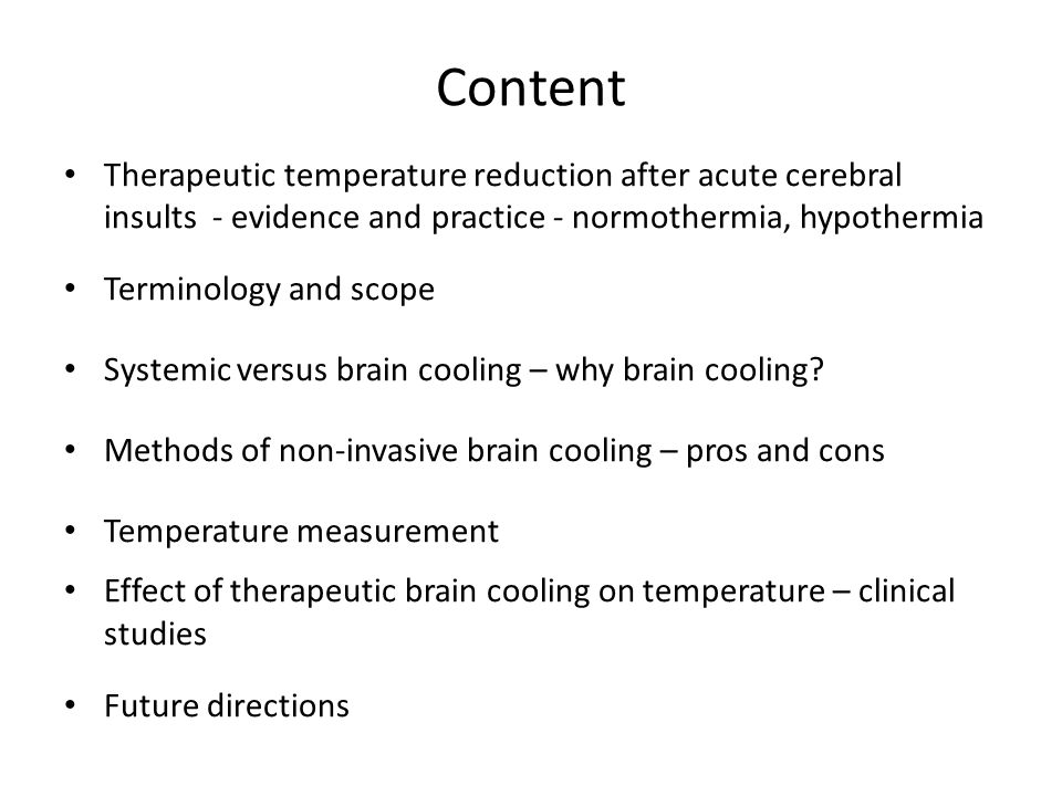 Content Therapeutic temperature reduction after acute cerebral insults - evidence and practice - normothermia, hypothermia.
