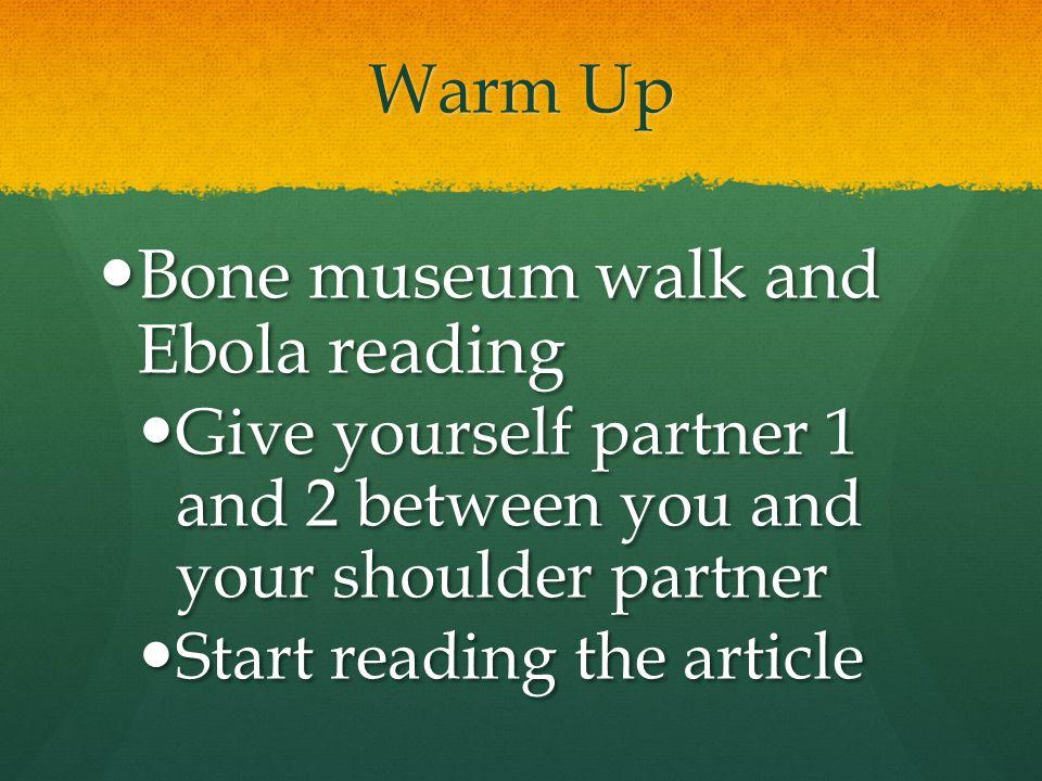Bone museum walk and Ebola reading