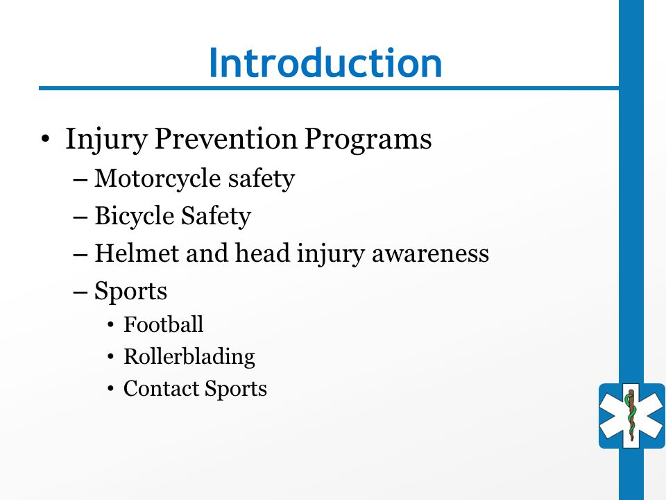 Introduction Injury Prevention Programs Motorcycle safety