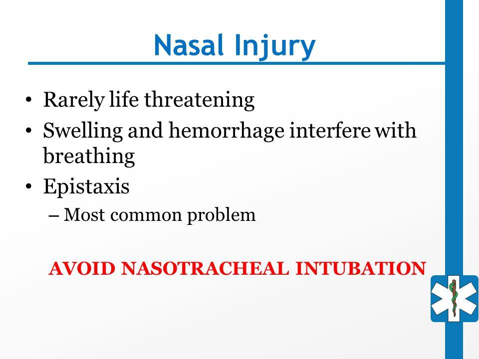 Nasal Injury Rarely life threatening
