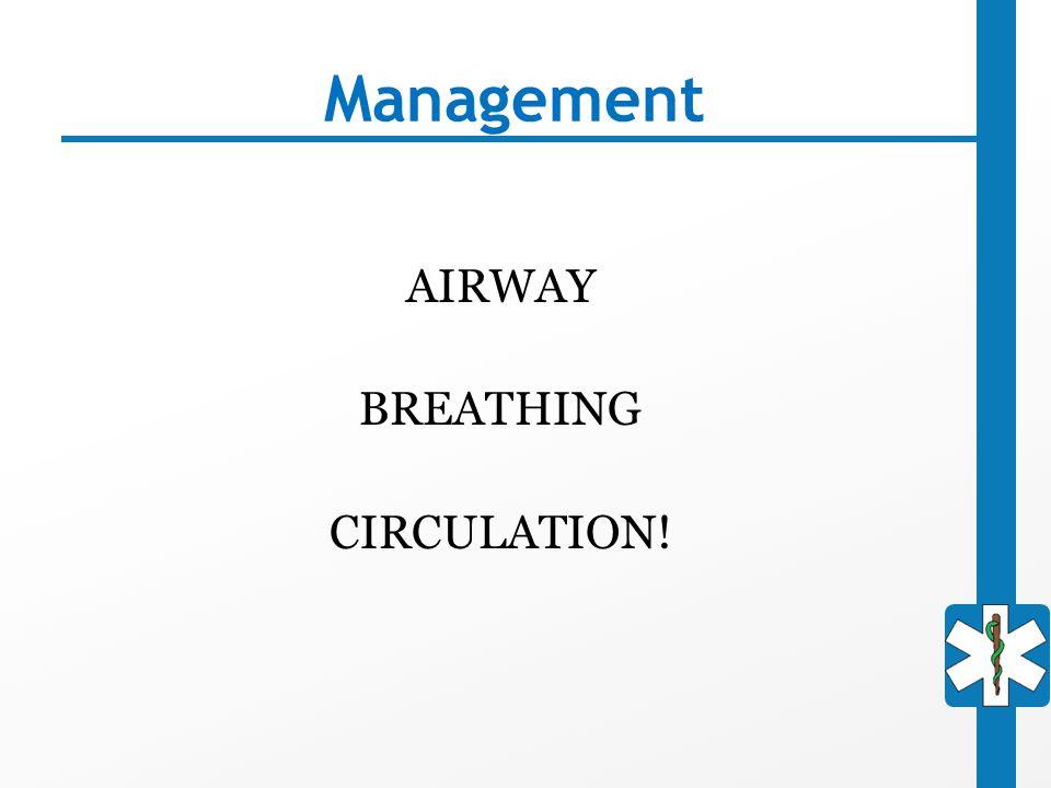 AIRWAY BREATHING CIRCULATION!