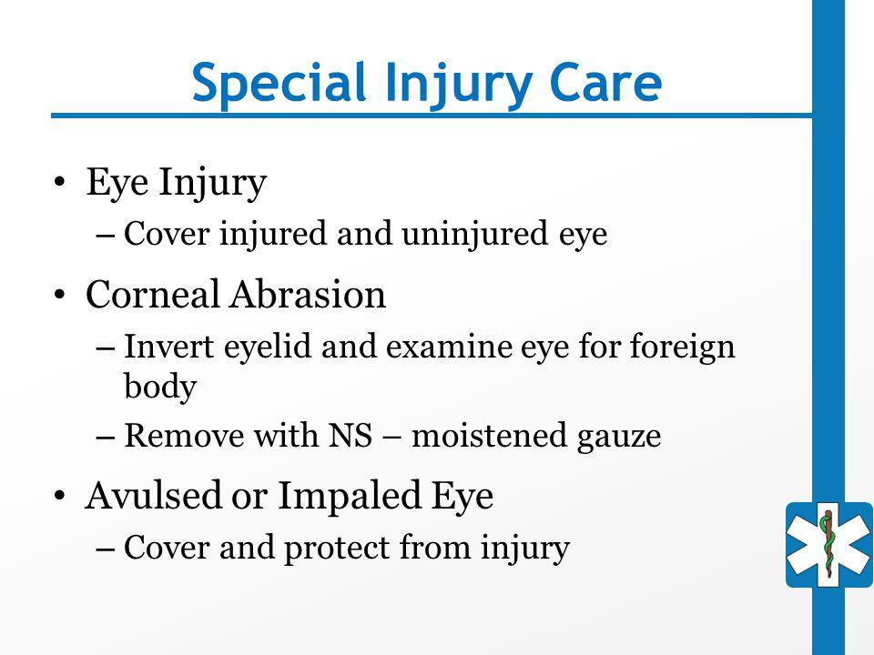 Special Injury Care Eye Injury Corneal Abrasion Avulsed or Impaled Eye