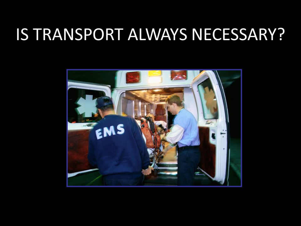 IS TRANSPORT ALWAYS NECESSARY