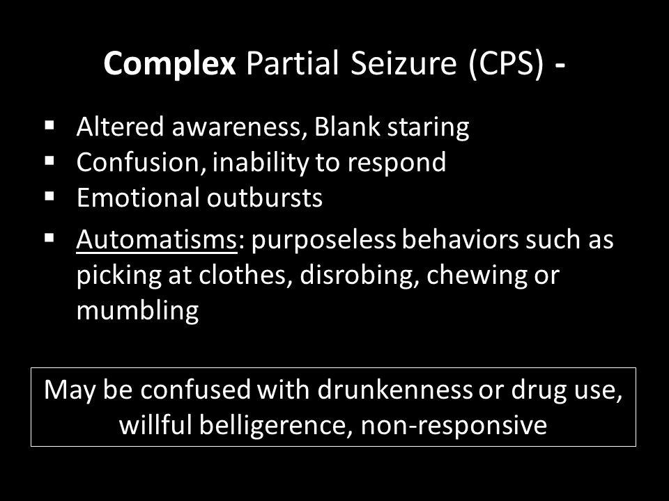 Complex Partial Seizure (CPS) -