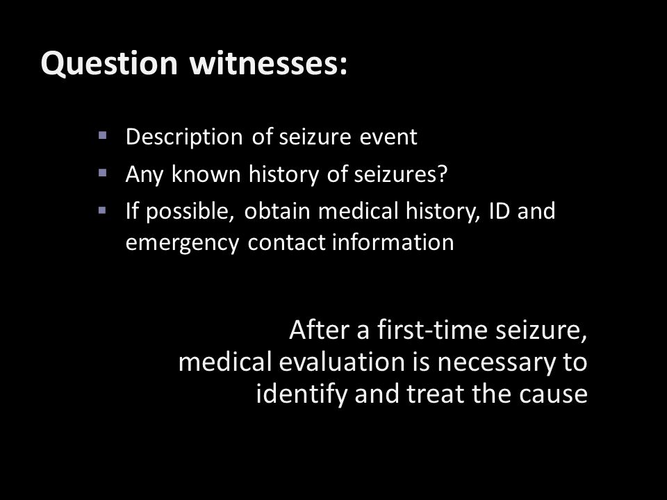 Question witnesses: After a first-time seizure,