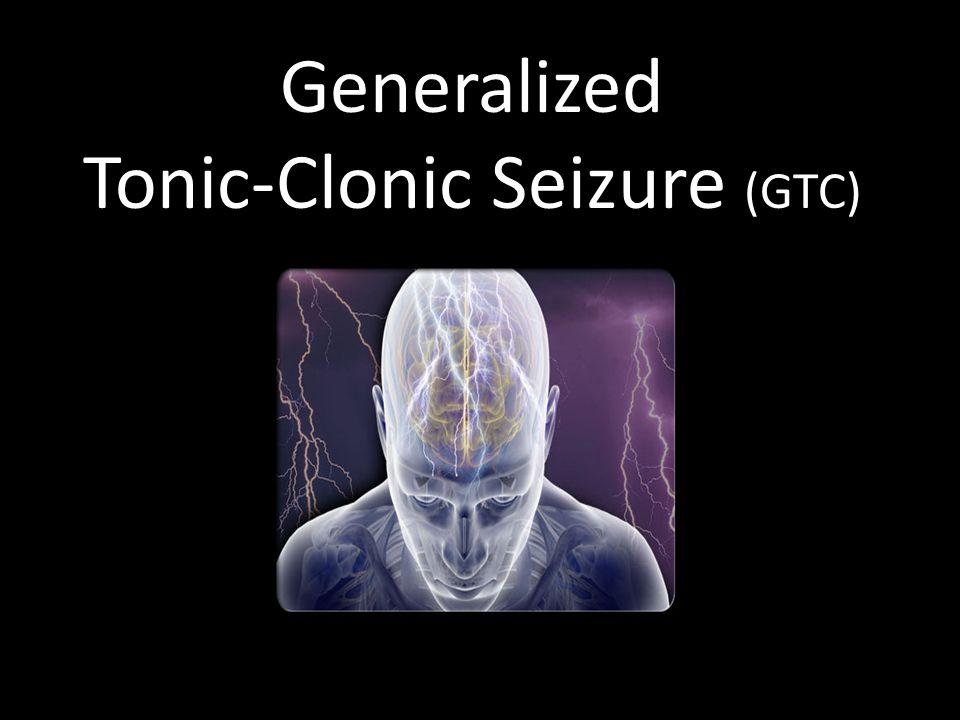 Tonic-Clonic Seizure (GTC)