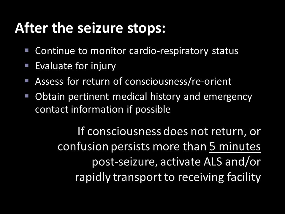 After the seizure stops: