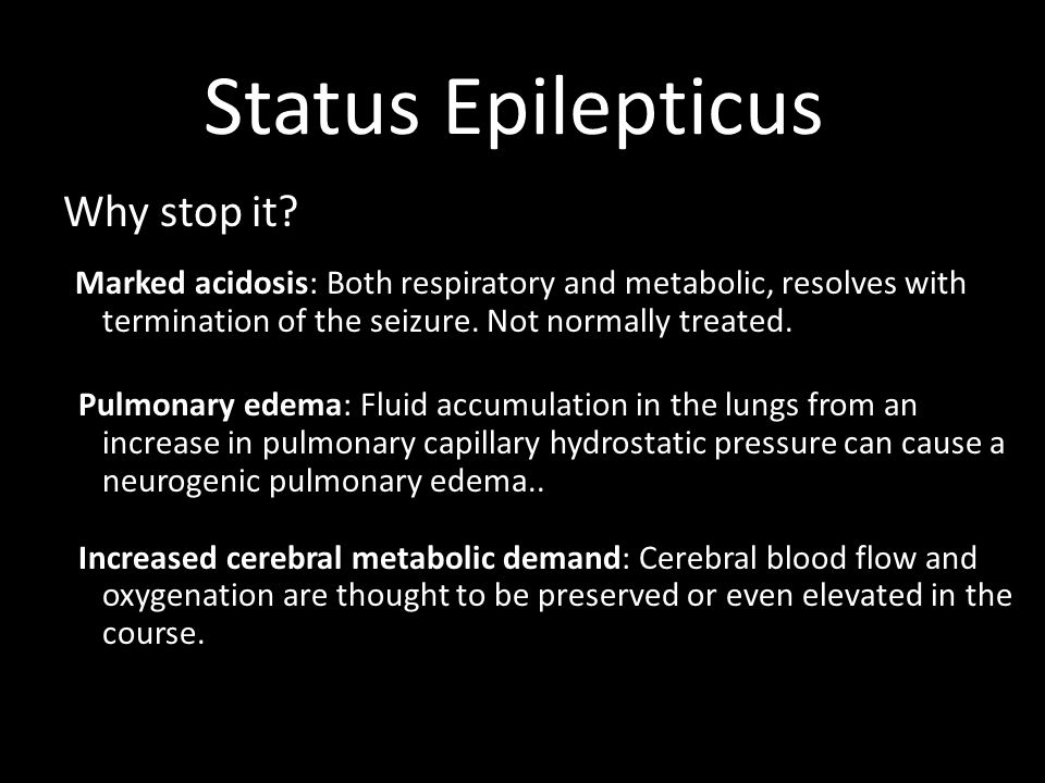 Status Epilepticus Why stop it