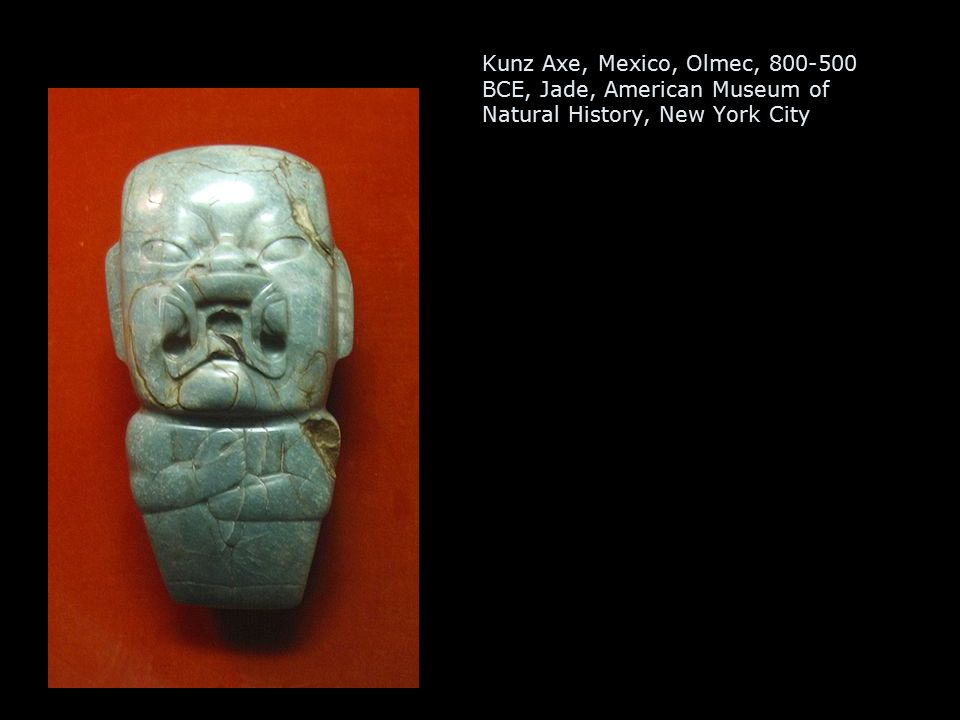 Kunz Axe, Mexico, Olmec, 800-500 BCE, Jade, American Museum of Natural History, New York City