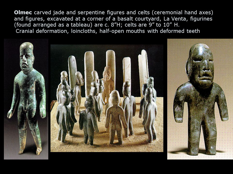 Olmec carved jade and serpentine figures and celts (ceremonial hand axes) and figures, excavated at a corner of a basalt courtyard, La Venta, figurines (found arranged as a tableau) are c.