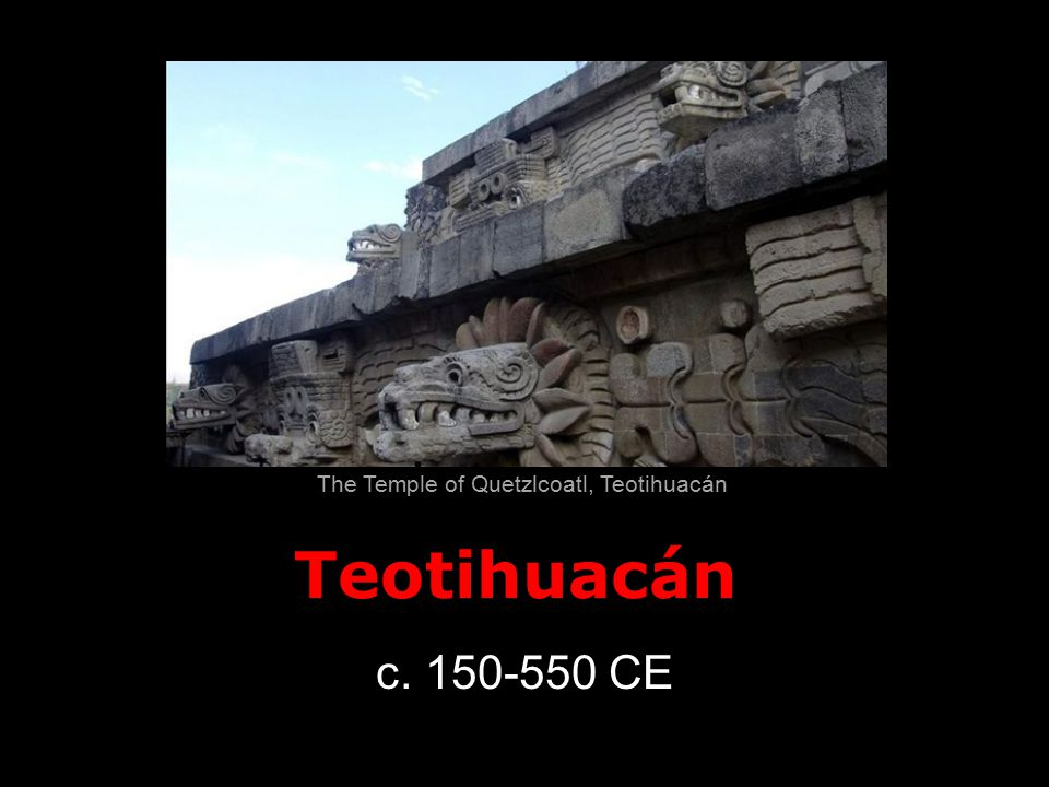 The Temple of Quetzlcoatl, Teotihuacán