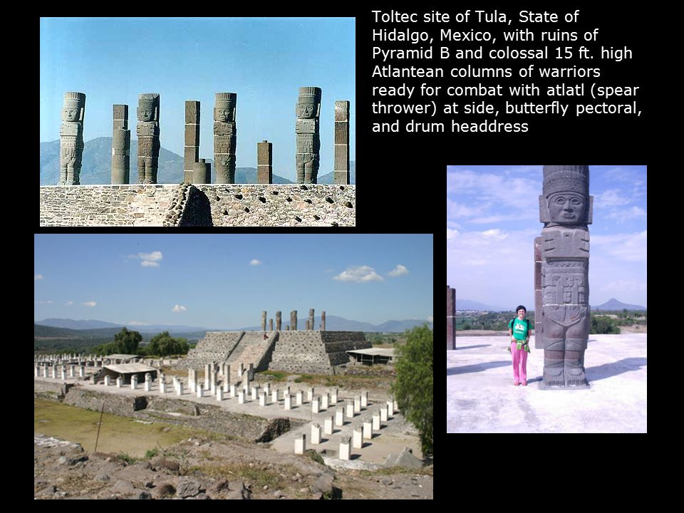 Toltec site of Tula, State of Hidalgo, Mexico, with ruins of Pyramid B and colossal 15 ft.