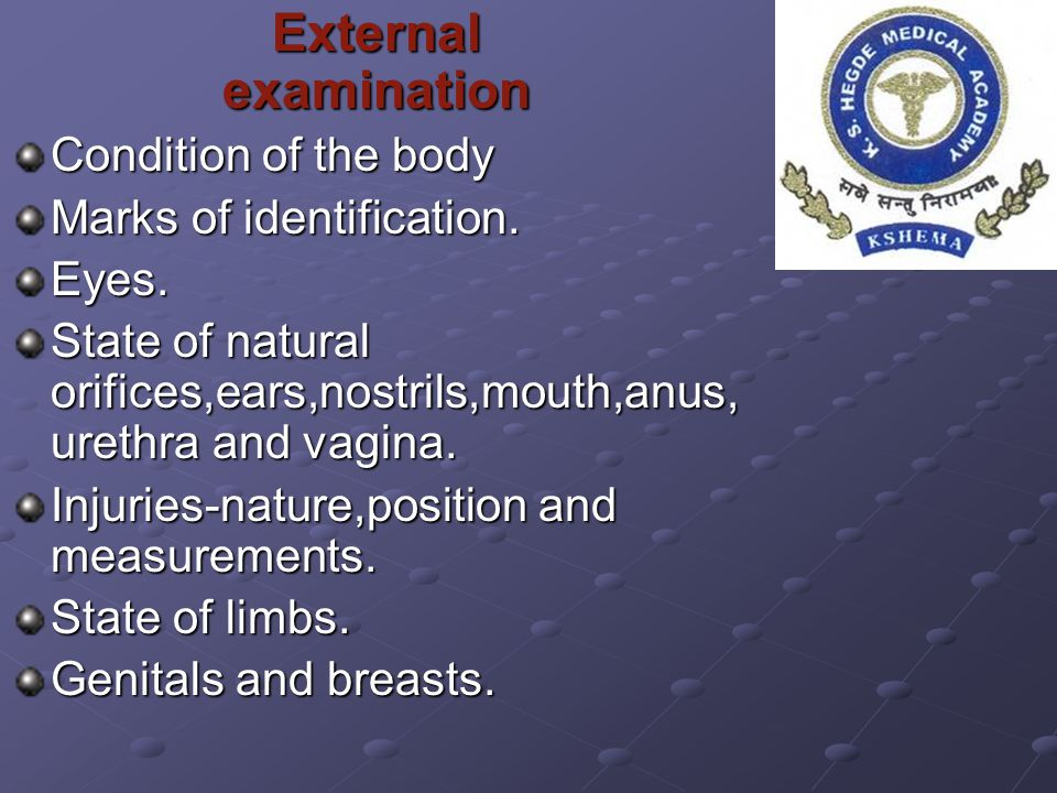 External examination Condition of the body. Marks of identification. Eyes.