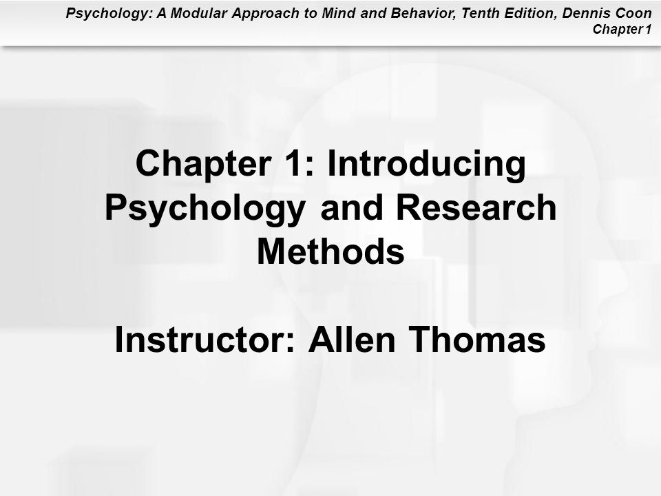 Chapter 1: Introducing Psychology and Research Methods Instructor: Allen Thomas