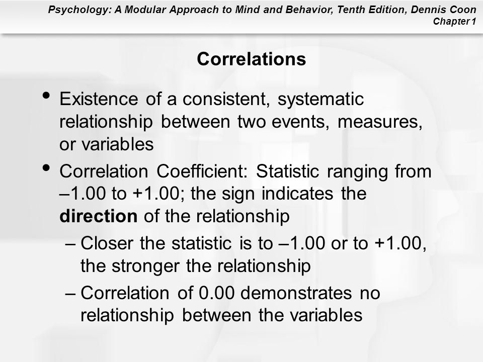 Correlations Existence of a consistent, systematic relationship between two events, measures, or variables.