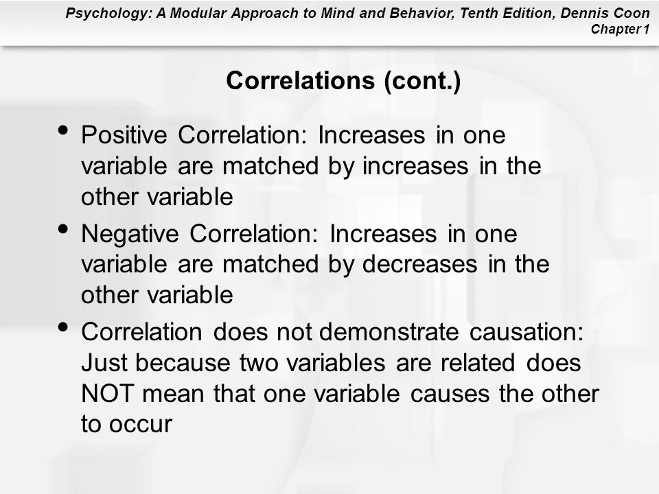 Correlations (cont.) Positive Correlation: Increases in one variable are matched by increases in the other variable.