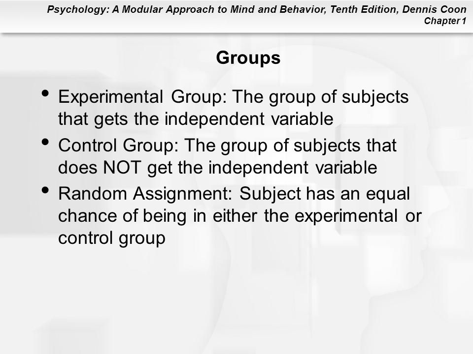 Groups Experimental Group: The group of subjects that gets the independent variable.