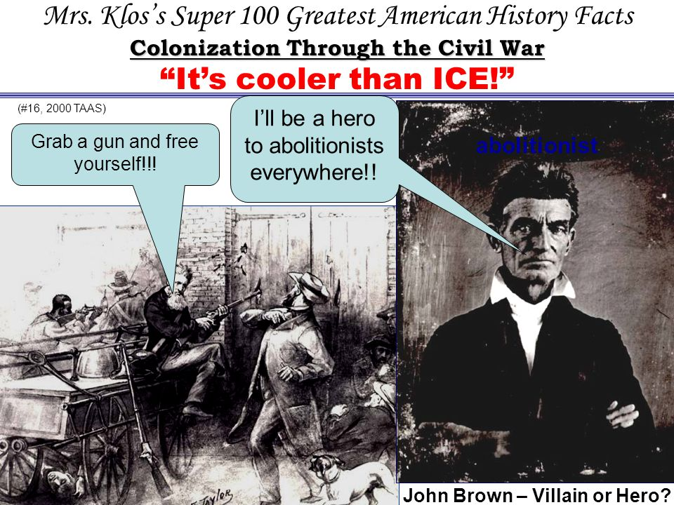 Colonization Through the Civil War John Brown – Villain or Hero