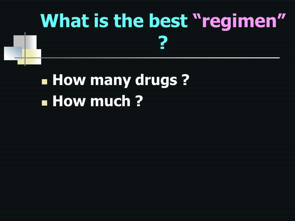What is the best regimen